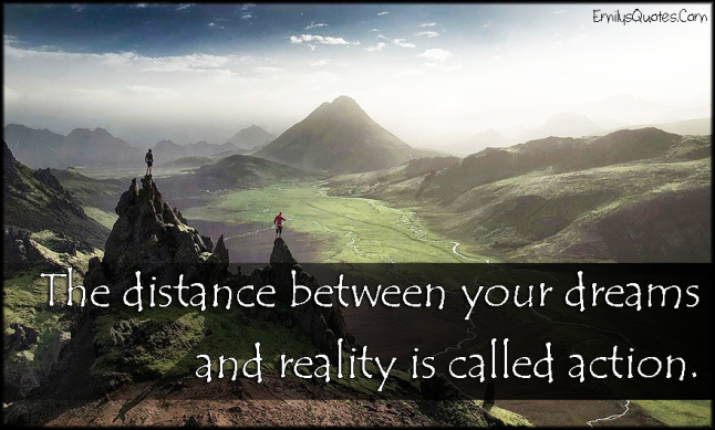 emilysquotes-com-distance-dreams-reality-action-amazing-great-inspirational-encouraging-unknown
