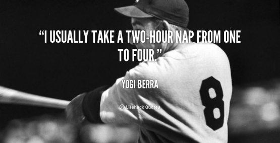 quote-Yogi-Berra-i-usually-take-a-two-hour-nap-from-106007
