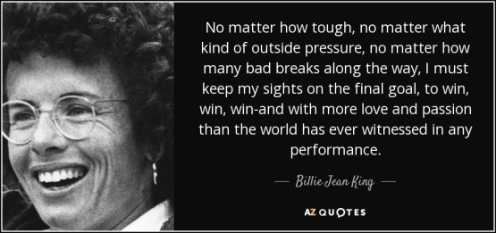 quote-no-matter-how-tough-no-matter-what-kind-of-outside-pressure-no-matter-how-many-bad-breaks-billie-jean-king-58-29-80