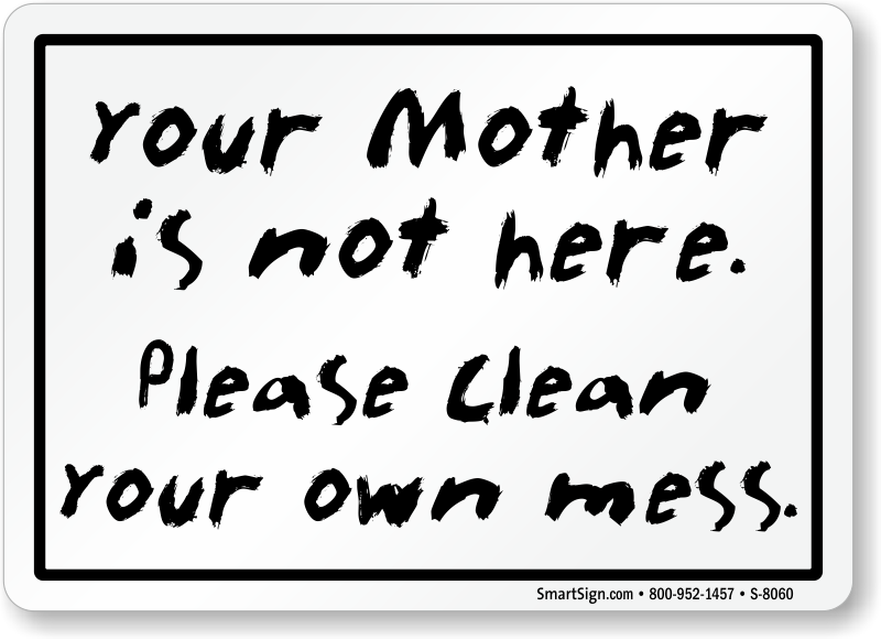 please-clean-mess-sign-s-8060